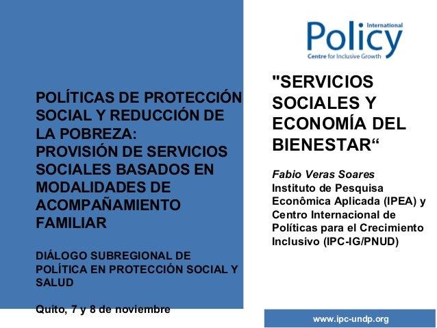 POLÍTICAS DE PROTECCIÓN SOCIAL Y REDUCCIÓN DE LA POBREZA: PROVISIÓN DE SERVICIOS SOCIALES BASADOS EN MODALIDADES DE ACOMPA...