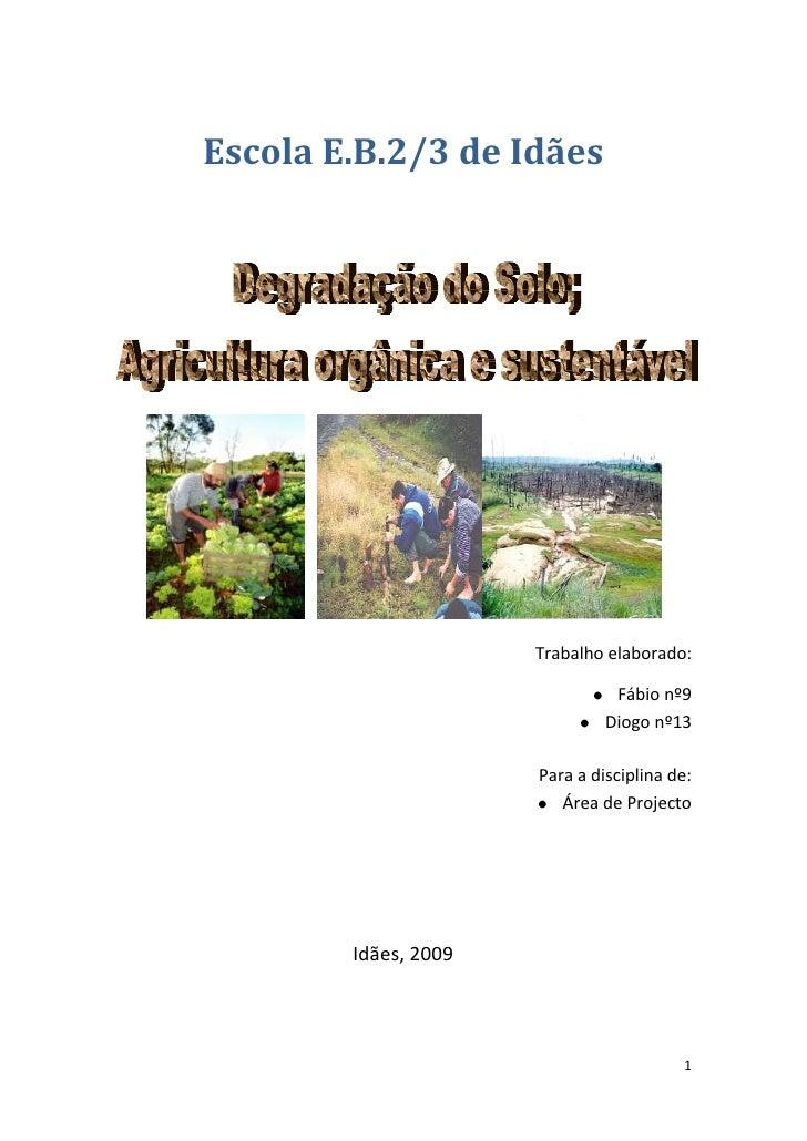 Escola E.B.2/3 de Idães<br /> <br />Trabalho elaborado:<br />Fábio nº9 <br />Diogo nº13 <br />Para a disciplina de: <br />...