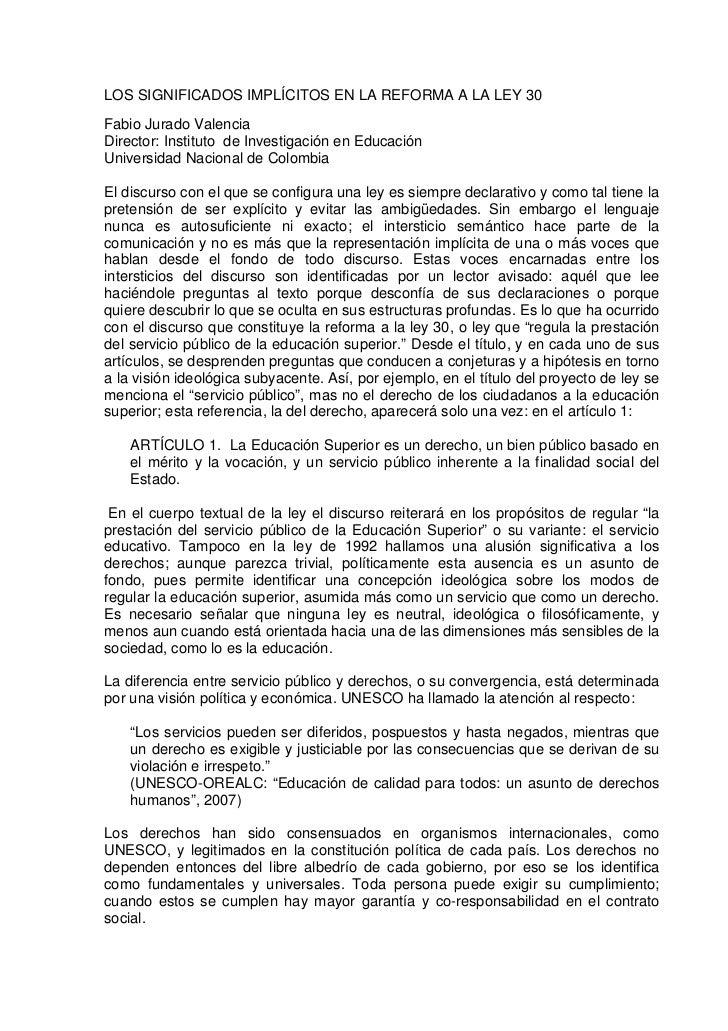 LOS SIGNIFICADOS IMPLÍCITOS EN LA REFORMA A LA LEY 30Fabio Jurado ValenciaDirector: Instituto de Investigación en Educació...