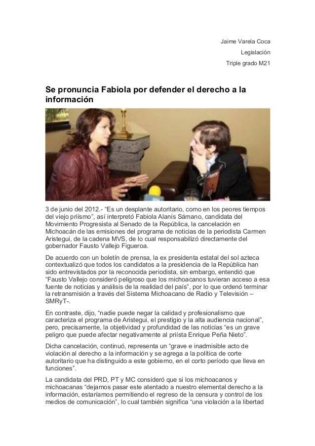 Jaime Varela Coca Legislación Triple grado M21 Se pronuncia Fabiola por defender el derecho a la información 3 de junio de...
