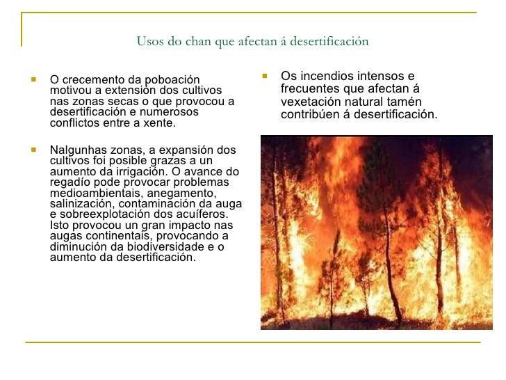 Usos do chan que afectan á desertificación  <ul><li>O crecemento da poboación motivou a extensión dos cultivos nas zonas...