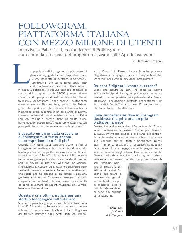 FOLLOWGRAM,PIATTAFORMA ITALIANACON MEZZO MILIONE DI UTENTIIntervista a Fabio Lalli, co-fondatore di Followgram,a un anno d...