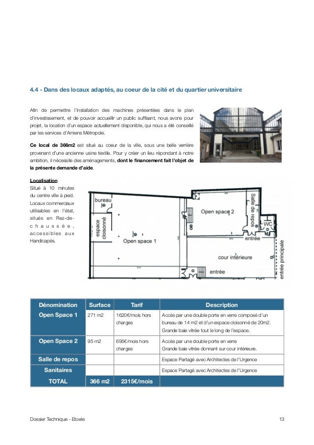 4.4 - Dans des locaux adaptés, au coeur de la cité et du quartier universitaire Afin de permettre l'installation des machin...
