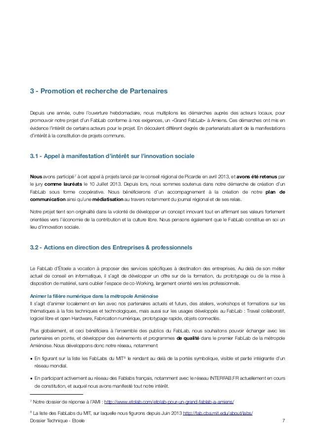 3 - Promotion et recherche de Partenaires Depuis une année, outre l'ouverture hebdomadaire, nous multiplions les démarches...