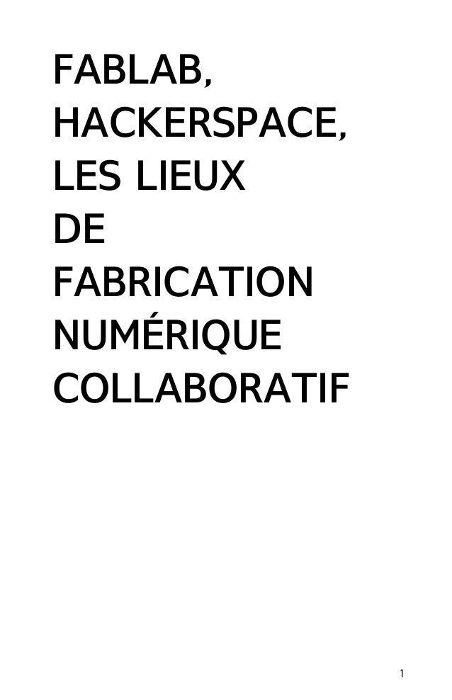 FABLAB, HACKERSPACE, LES LIEUX DE FABRICATION NUMÉRIQUE COLLABORATIF  1