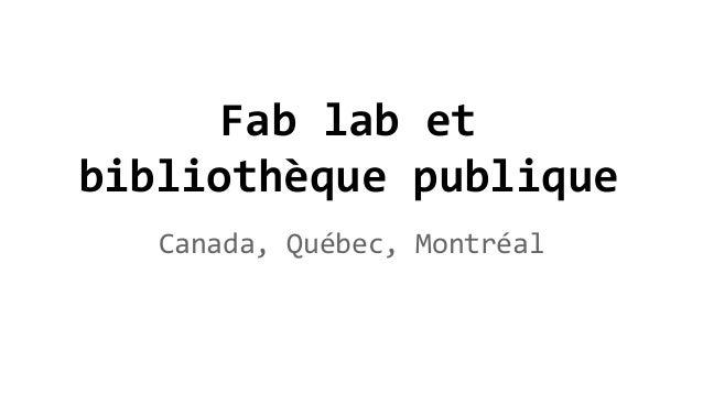 Fab lab et bibliothèque publique Canada, Québec, Montréal