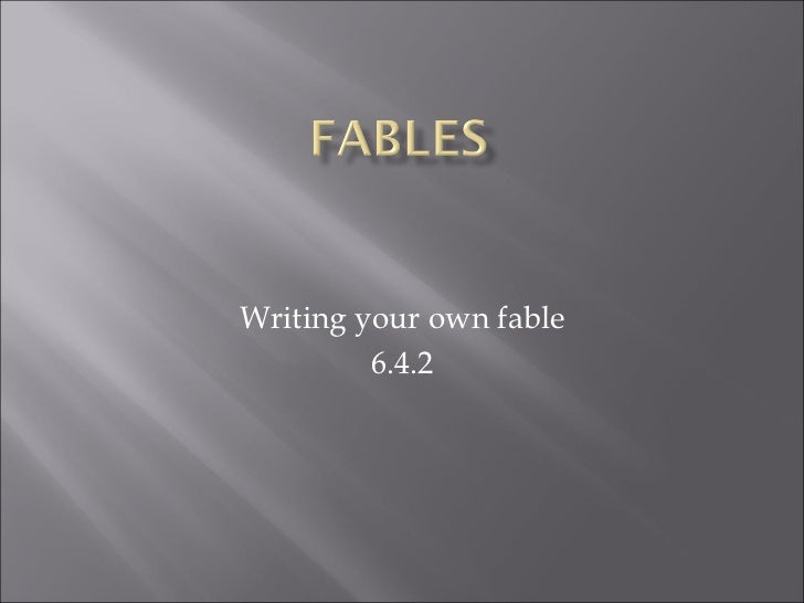 Writing your own fable 6.4.2