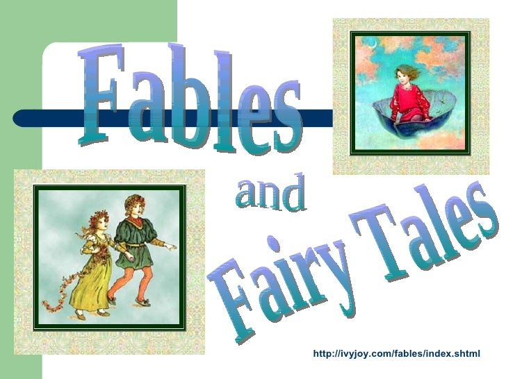 http://ivyjoy.com/fables/index.shtml Fables and Fairy Tales