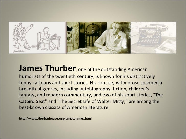 """catbird seat by james thurber essay The catbird seat by james thurber charm and wit, his stories and essays manifest a american literature page 4 the catbird seat james thurber """"one of."""