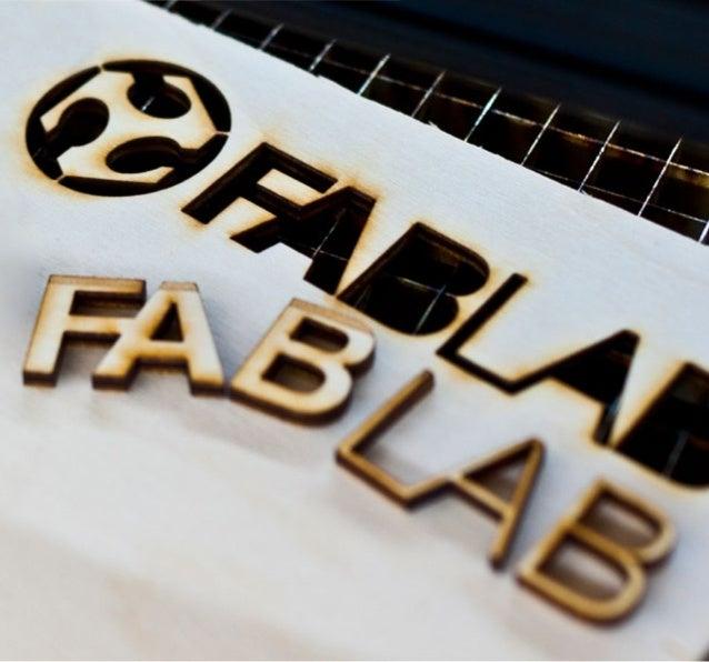 Fab Labs sind offene High- Tech- Werkstätten für Jedermann.