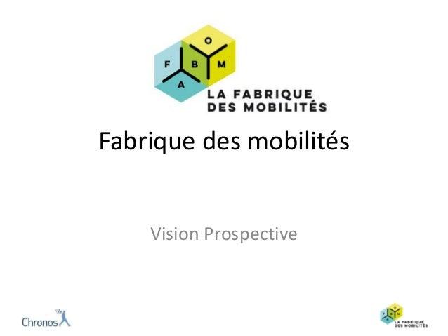 Fabrique des mobilités Vision Prospective