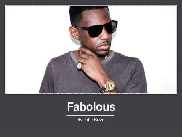 Fabolous  By John Rizzo