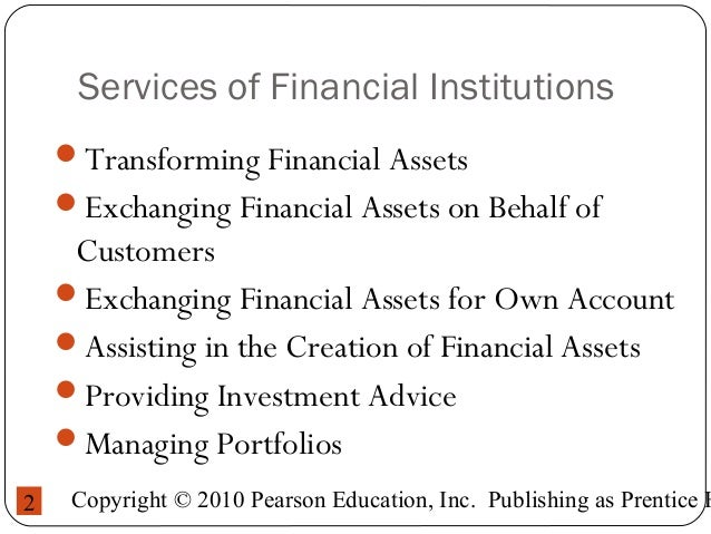 Chapter 2 Financial Institutions, Financial Intermediaries and Asset Management Firms Slide 2