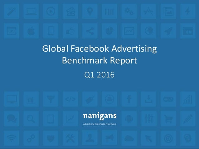 Advertising Automation Software Global Facebook Advertising Benchmark Report Q1 2016