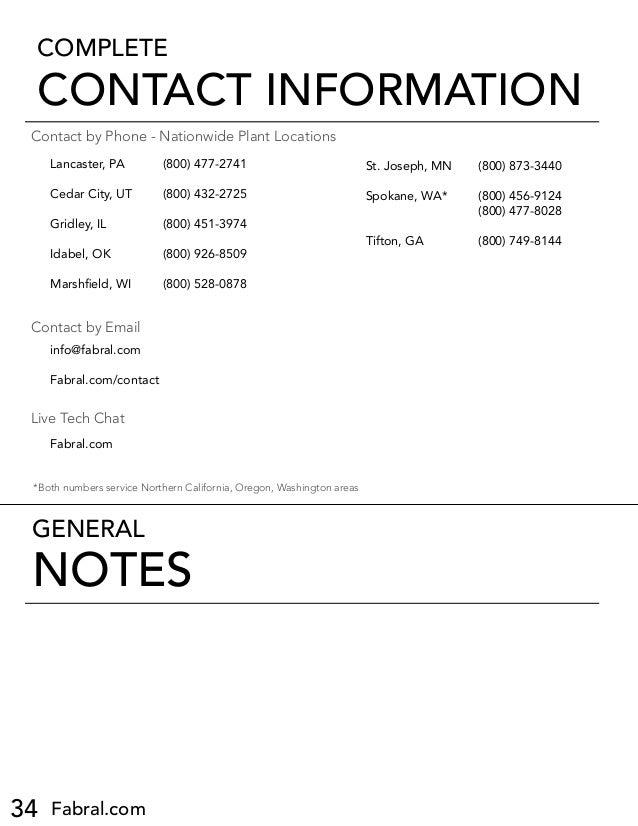 34 Fabral.com COMPLETE CONTACT INFORMATION Lancaster, PA  (800) 477-2741 Cedar City, UT  (800) 432-2725 Gridley, IL  (8...
