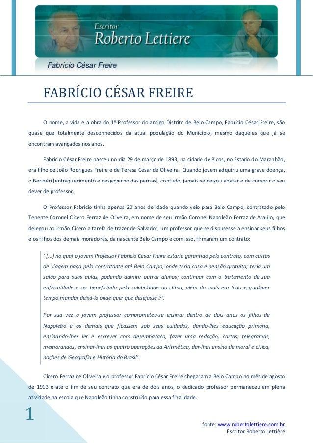 Fabrício César Freire      FABRICIO CESAR FREIRE      O nome, a vida e a obra do 1º Professor do antigo Distrito de Belo C...