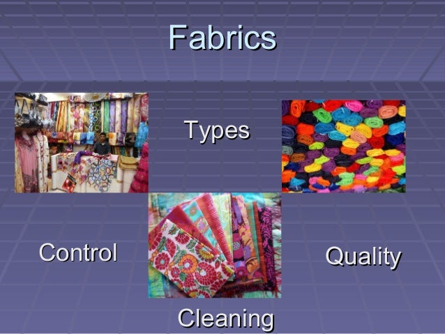 Fabrics Types  Control  Quality Cleaning