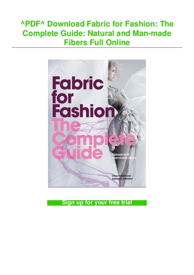 ^PDF^ Download Fabric for Fashion: The Complete Guide: Natural and Man-made Fibers Full Online Sign up for your free trial