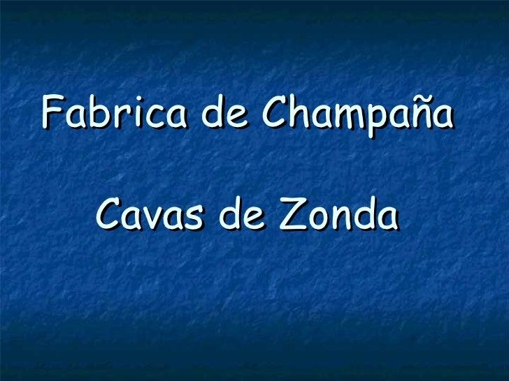 Fabrica de Champaña Cavas de Zonda