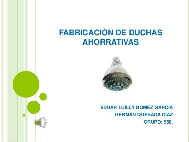Fabricación de duchas ahorrativas diseño de proyecto