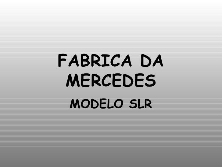 FABRICA DA MERCEDES MODELO SLR