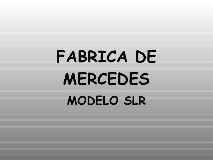 FABRICA DE MERCEDES MODELO SLR