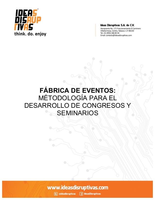 FÁBRICA DE EVENTOS: MÉTODOLOGÍA PARA EL DESARROLLO DE CONGRESOS Y SEMINARIOS