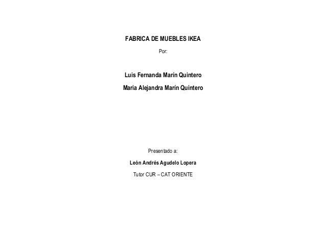 FABRICA DE MUEBLES IKEA             Por:Luis Fernanda Marín QuinteroMaria Alejandra Marín Quintero         Presentado a:  ...