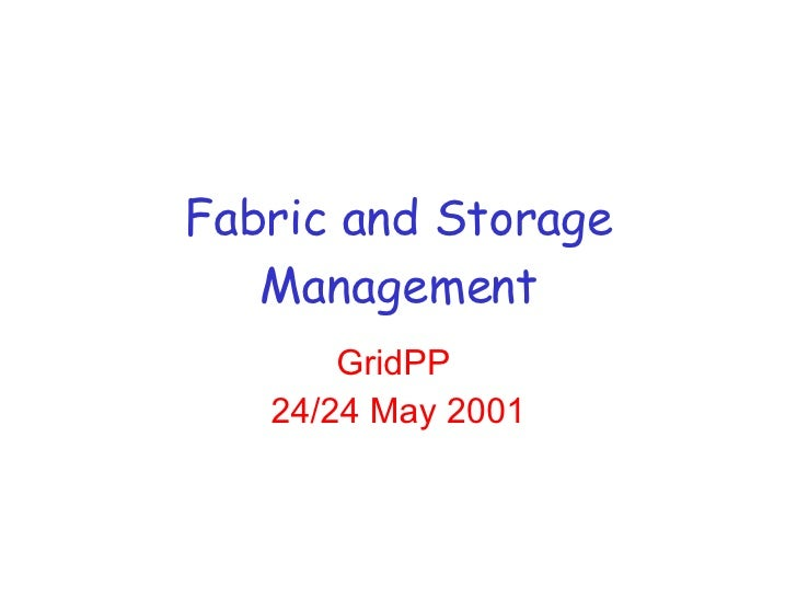 Fabric and Storage Management GridPP  24/24 May 2001