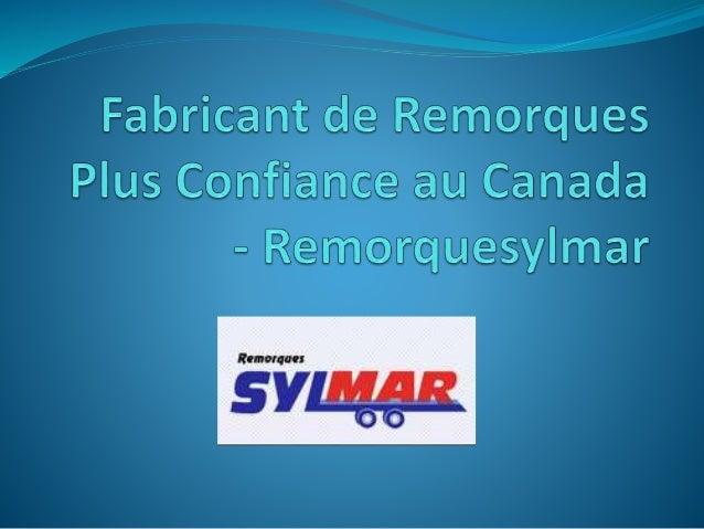 Remorques Fermées - RemorqueSylmar  RemorqueSylmar est un fabricant et un distributeur de produits de remorques de haute ...