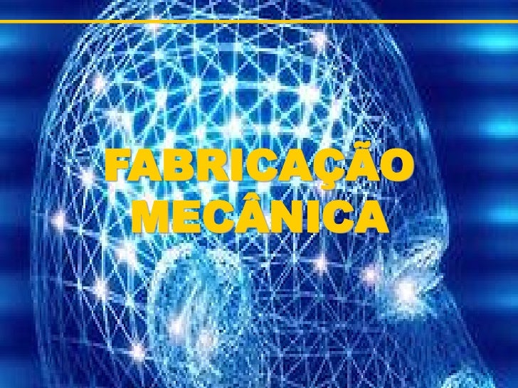 FABRICAÇÃO MECÂNICA