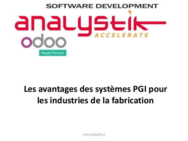 Les avantages des systèmes PGI pour les industries de la fabrication odoo.analystik.ca