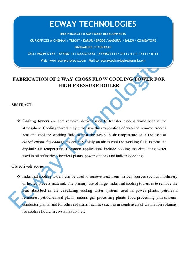 FABRICATION OF 2 WAY CROSS FLOW COOLING TOWER FOR HIGH PRESSURE BOILER ABSTRACT:  Cooling towers are heat removal devices...