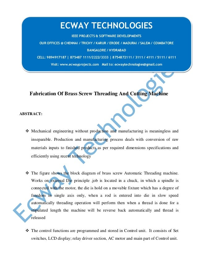 Fabrication Of Brass Screw Threading And Cutting Machine ABSTRACT:  Mechanical engineering without production and manufac...