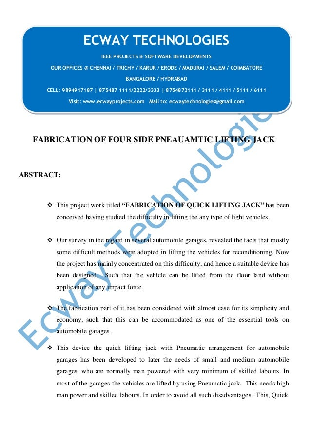 """FABRICATION OF FOUR SIDE PNEAUAMTIC LIFTING JACK ABSTRACT:  This project work titled """"FABRICATION OF QUICK LIFTING JACK"""" ..."""
