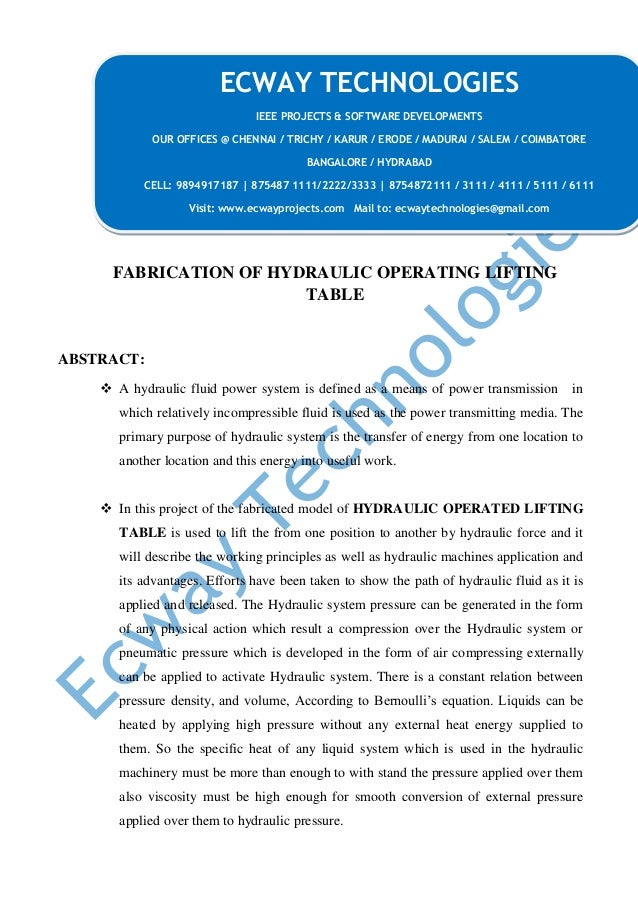 FABRICATION OF HYDRAULIC OPERATING LIFTING TABLE ABSTRACT:  A hydraulic fluid power system is defined as a means of power...