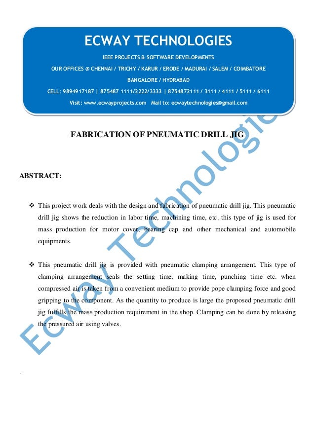 FABRICATION OF PNEUMATIC DRILL JIG ABSTRACT:  This project work deals with the design and fabrication of pneumatic drill ...