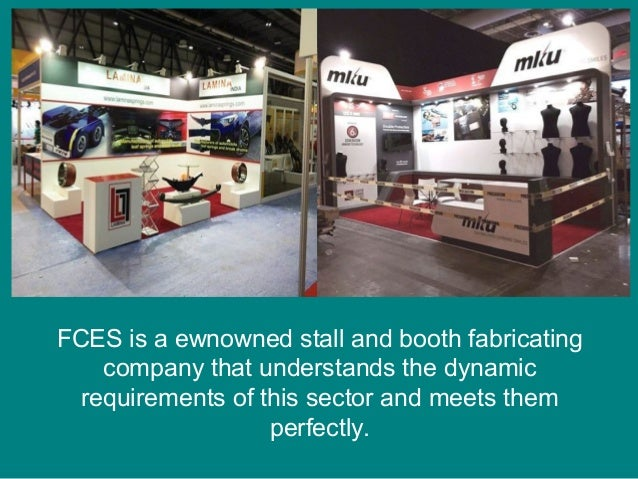 Exhibition Stall Requirements : Fabrication of stalls and booth in exhibitions