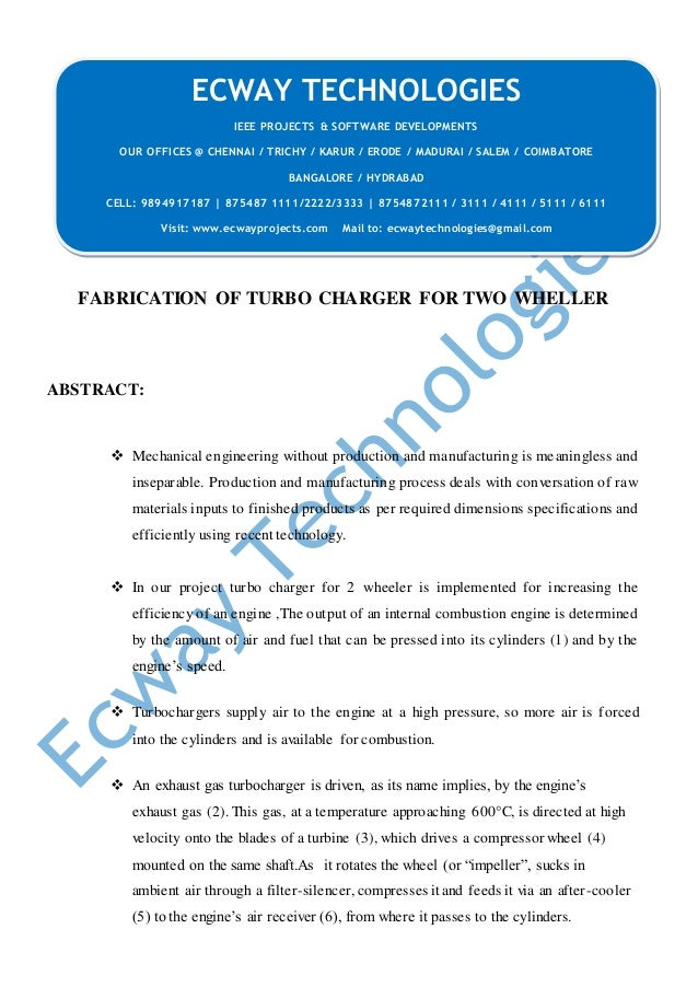 FABRICATION OF TURBO CHARGER FOR TWO WHELLER ABSTRACT:  Mechanical engineering without production and manufacturing is me...