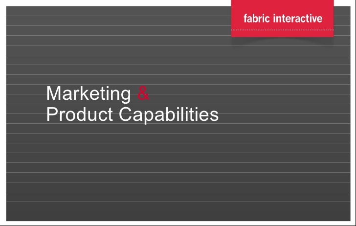 Marketing  &  Product Capabilities