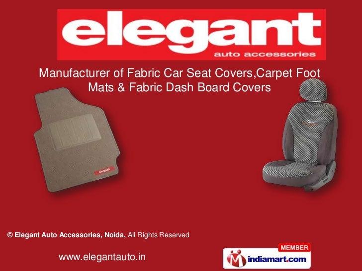 Manufacturer Of Fabric Car Seat CoversCarpet Foot Mats Dash Board CoversC