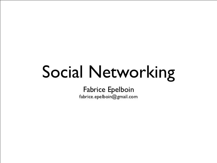 Social Networking      Fabrice Epelboin     fabrice.epelboin@gmail.com