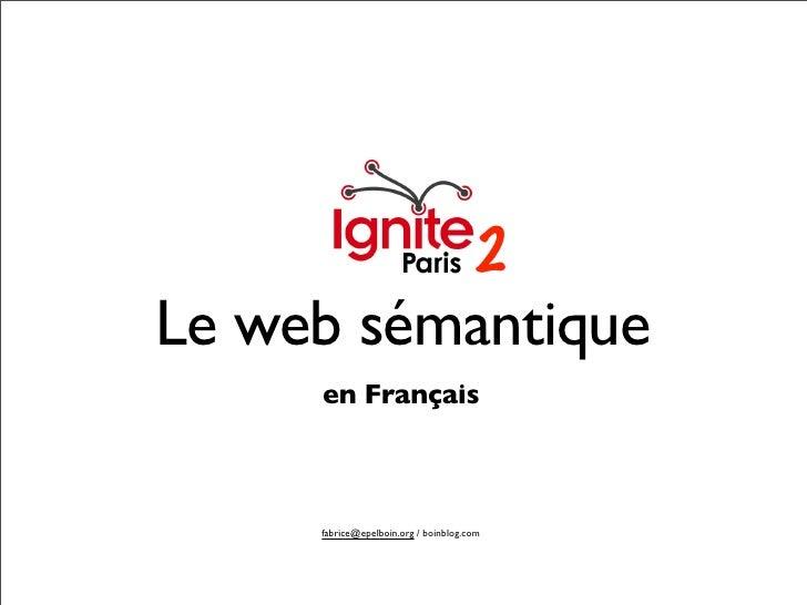 2 Le web sémantique      en Français         fabrice@epelboin.org / boinblog.com