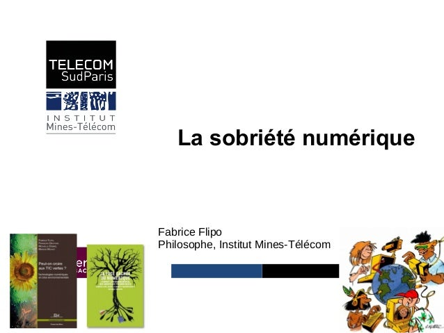 Institut Mines-Télécom La sobriété numérique Fabrice Flipo Philosophe, Institut Mines-Télécom