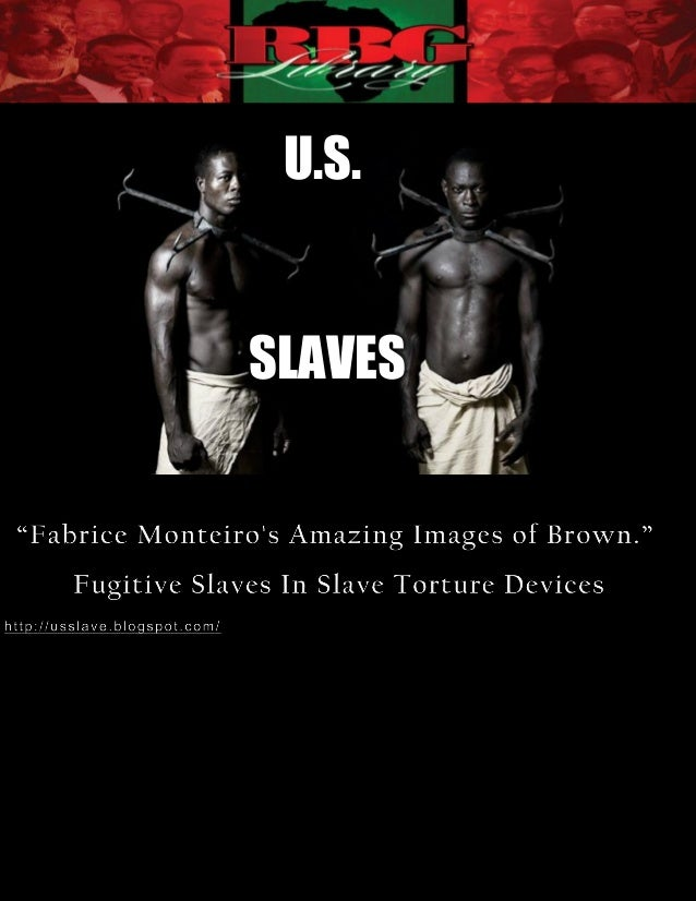 U.S.      SLAVES[1]      Why does the U.S. government torture people?