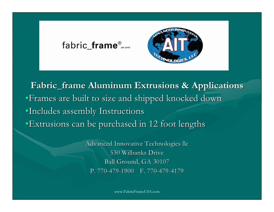 Fabric_frame Aluminum Extrusions & Applications •Frames are built to size and shipped knocked down •Includes assembly Inst...