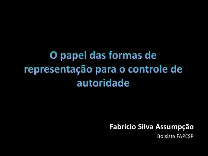 Fabrício Silva Assumpção             Bolsista FAPESP