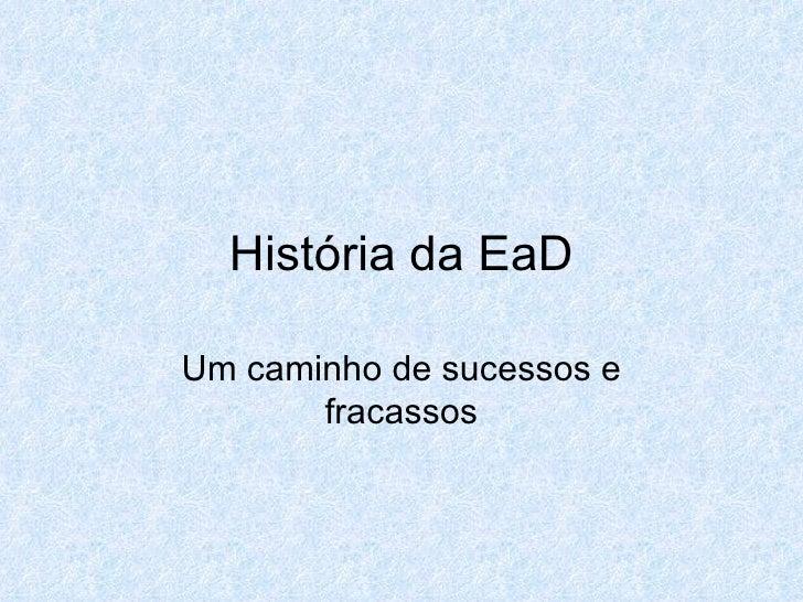 História da EaD Um caminho de sucessos e fracassos