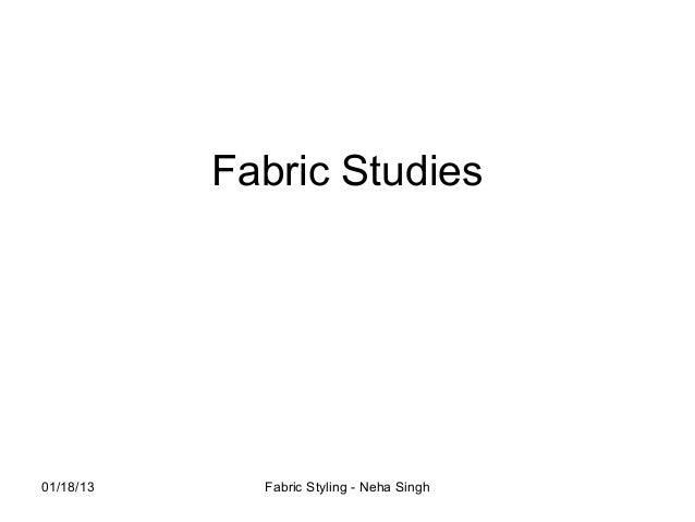 Fabric Studies01/18/13     Fabric Styling - Neha Singh