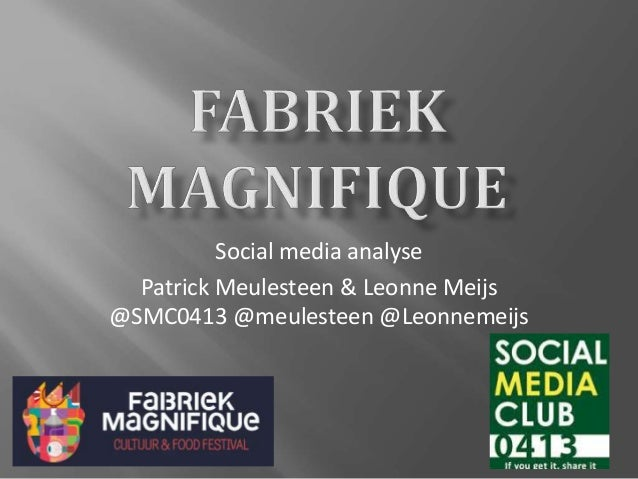 Social media analyse  Patrick Meulesteen & Leonne Meijs  @SMC0413 @meulesteen @Leonnemeijs